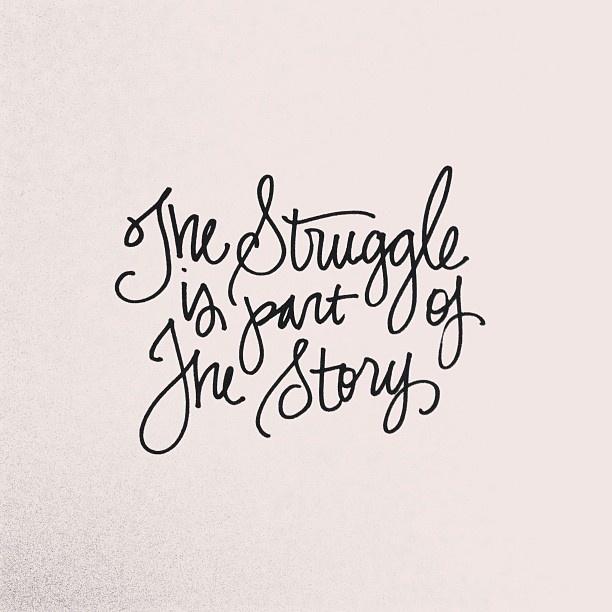 TheStruggleIsPartOfTheStory